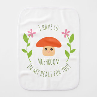 I Have So Mushroom In My Heart For You Pun Unisex Burp Cloth