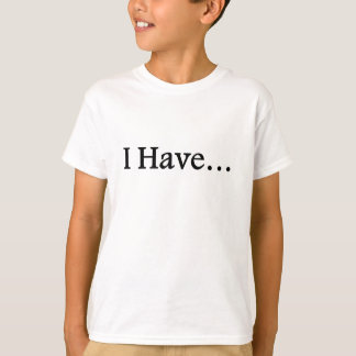 I Have Special Needs Shirt