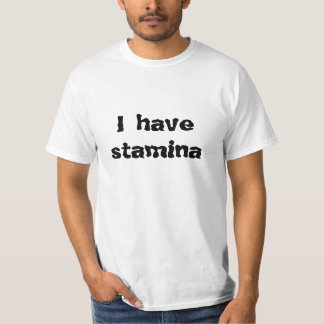 I have stamina T-Shirt
