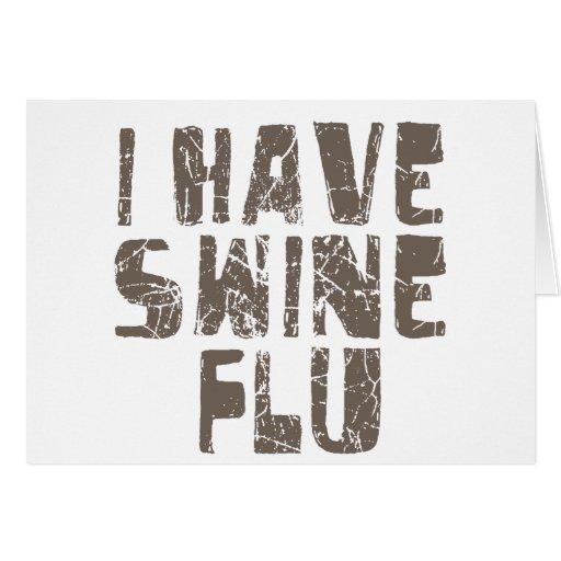 i have swine flu greeting cards