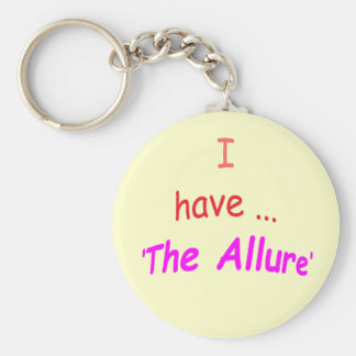 I Have the Allure Basic Round Button Key Ring