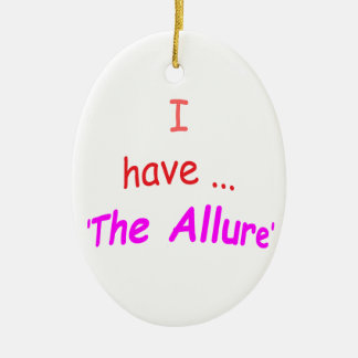I Have the Allure Ceramic Oval Decoration