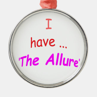 I Have the Allure Silver-Colored Round Decoration