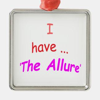 I Have the Allure Silver-Colored Square Decoration