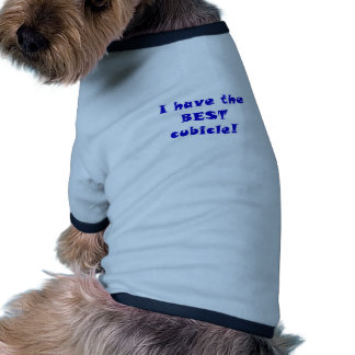 I Have the Best Cubicle Doggie Tee Shirt