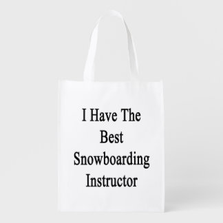 I Have The Best Snowboarding Instructor Grocery Bags