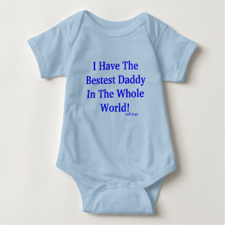 I Have The Bestest Daddy In The Whole World!, M... Baby Bodysuit