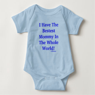 I Have The Bestest Mommy In The Whole World!, M... Tee Shirt