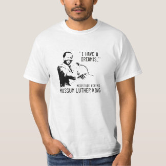 I have the dreamis! T-Shirt