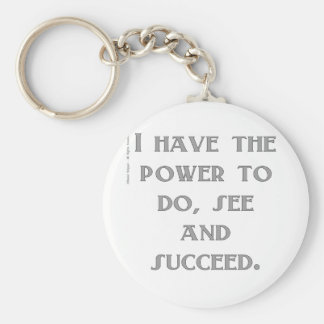 I have the power to do, see and succeed. key ring