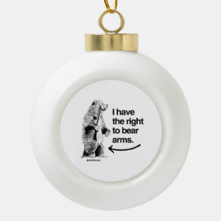 I HAVE THE RIGHT TO BARE ARMS CERAMIC BALL DECORATION