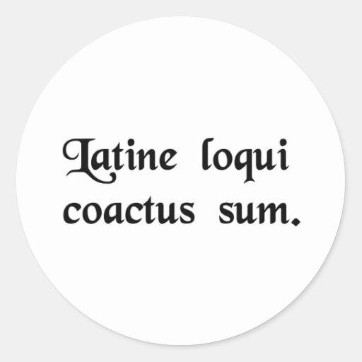 I have this compulsion to speak Latin. Stickers