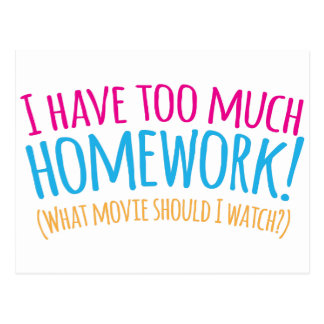 I have too much Homework! (What movie should I Post Card
