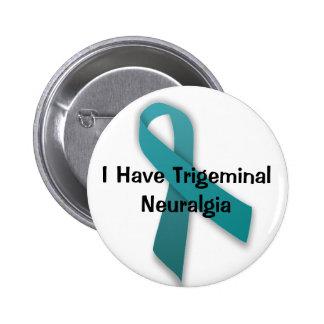 I Have Trigeminal Neuralgia Pinback Buttons