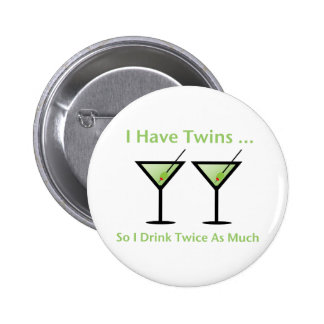 I Have Twins, So I Drink Twice As Much 6 Cm Round Badge