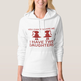 I Have Two Daughters Hooded Sweatshirt