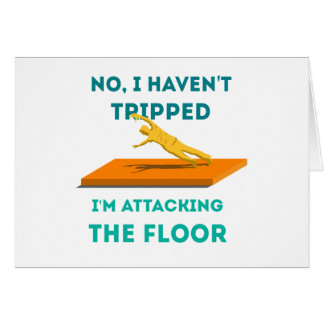 I haven't Tripped Greeting Card