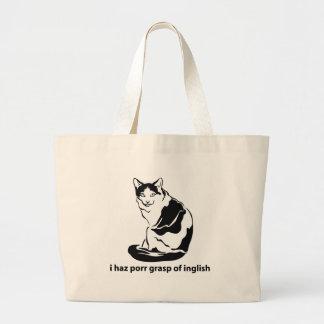 I Haz Porr Grasp Of Inglish Tote Bags