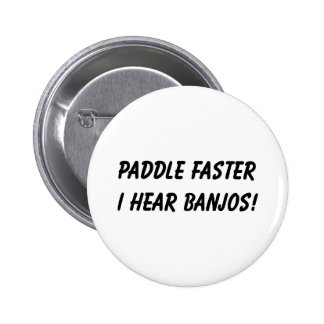 I HEAR BANJOS! 6 CM ROUND BADGE