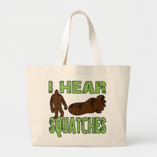 I Hear Squatches Tote Bags