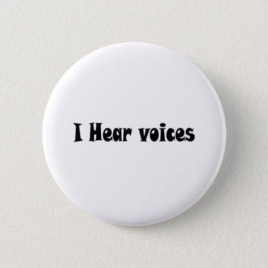 I Hear Voices 6 Cm Round Badge