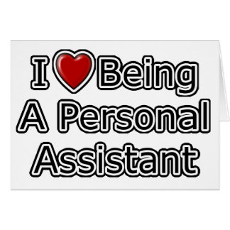 I Heart Being a Personal Assistant Greeting Card