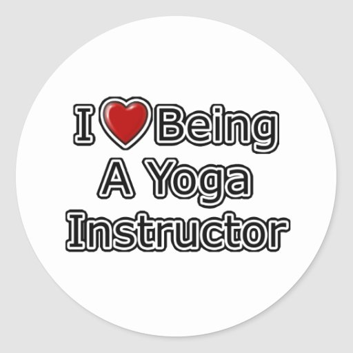 I Heart Being a Yoga Instructor Round Sticker