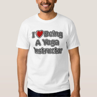 I Heart Being a Yoga Instructor T Shirt