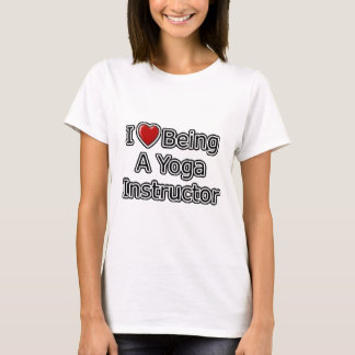 I Heart Being a Yoga Instructor T-Shirt