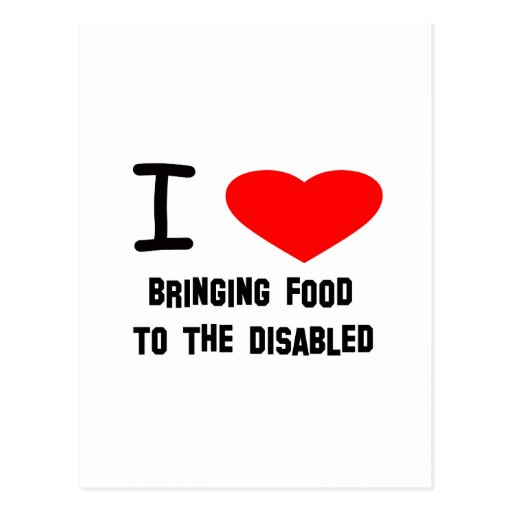 I Heart Bringing Food To The Disabled Postcard