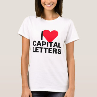 I Heart Capital Letters T-Shirt