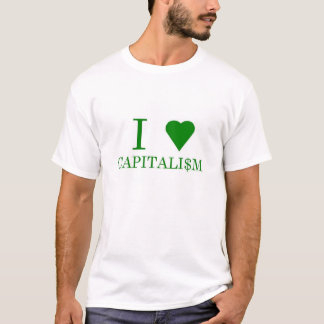 I Heart Capitalism T-Shirt