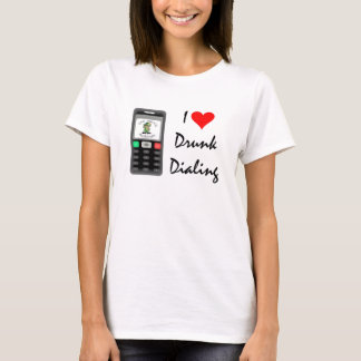 I Heart Drunk Dialing Woman's T T-Shirt