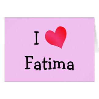 I Heart Fatima Greeting Card