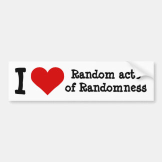 I heart funny random acts of randomness bumper sticker