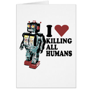 I Heart Killing All Humans Card