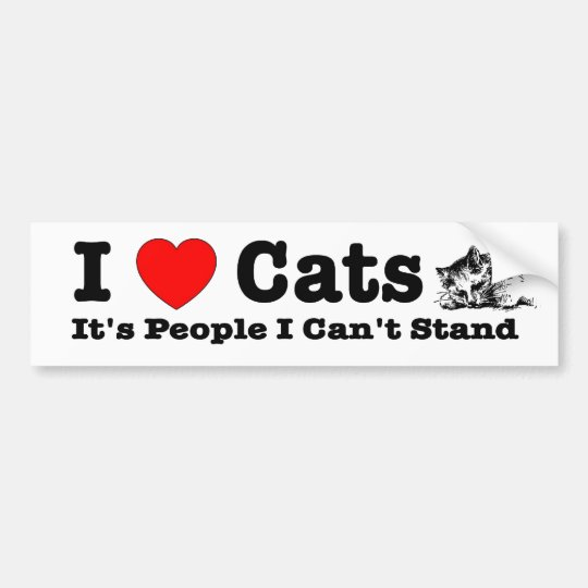 I heart (love) cats, it's people I can't stand. Bumper Sticker