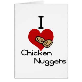 I heart-love chicken nuggets greeting card