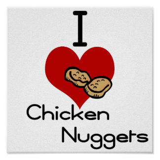I heart-love chicken nuggets poster