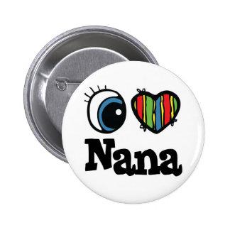 I Heart (Love) Nana 6 Cm Round Badge