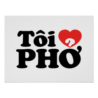 I Heart (Love) Pho (Tôi ❤ PHỞ) Vietnamese Language Posters