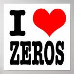 I HEART (LOVE) ZEROS POSTER