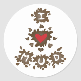 I Heart Mud Classic Round Sticker