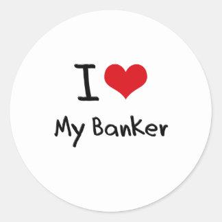 I heart My Banker Round Sticker