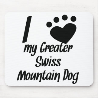 I Heart My Greater Swiss Mountain Dog Mouse Pad