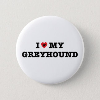 I Heart My Greyhound Button