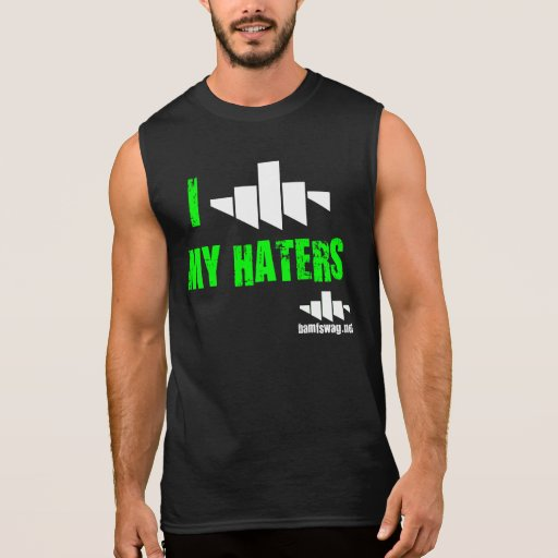 I [heart] My Haters Shirts