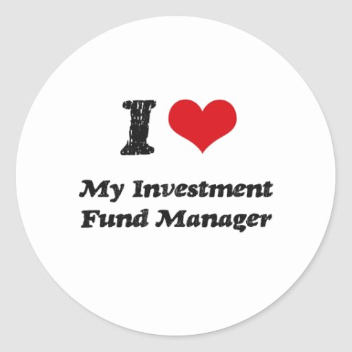 I heart My Investment Fund Manager Round Stickers