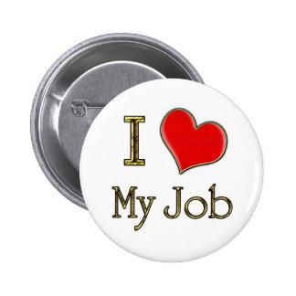 I Heart My Job Pinback Buttons