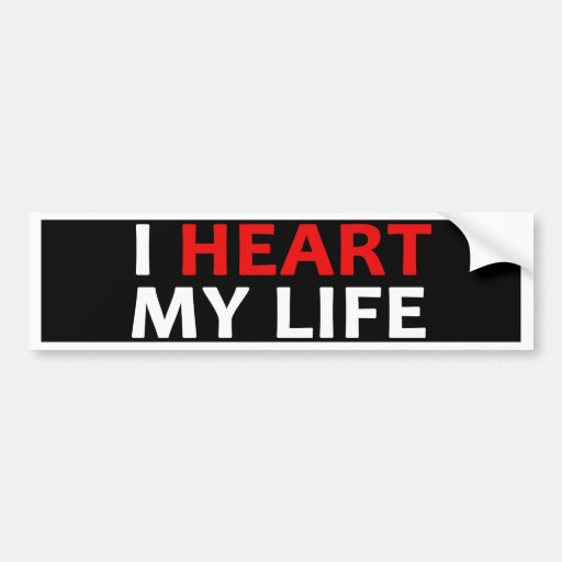 I Heart My Life Collection Bumper Stickers